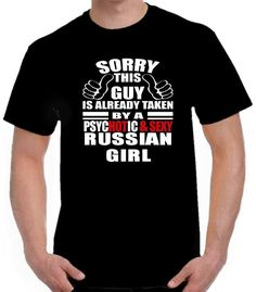 SORRY THIS GUY IS TAKEN BY A PSYCHOTIC & SEXY RUSSIAN GIRL Boyfriend T Shirt