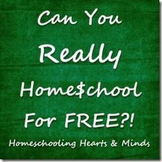 Can You Really Homeschool for Free?  Part 1 in the Real Cost of Homeschooling Series at Homeschooling Hearts & Minds