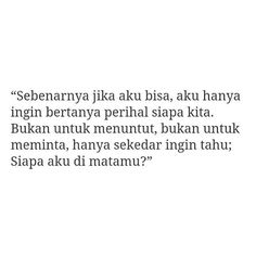 No photo description available. Sad Love Quotes, Some Quotes, Best Quotes, Quotes Galau, Broken Quotes, Self Reminder, Quotes Indonesia, Tumblr Quotes, Sweet Words
