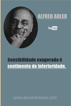 frase sobre psicologia, frases de psicologia engraçadas, frases para psicologia, , psicologia inversa frases, Alfred Adler,  frases Alfred Adler