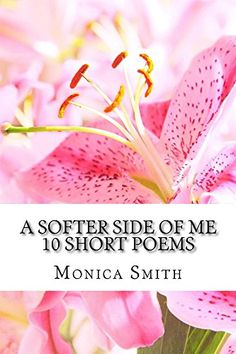 A Softer Side of Me by Monica Smith http://www.amazon.com/dp/B018V50G90/ref=cm_sw_r_pi_dp_q.6xwb19BX9T4