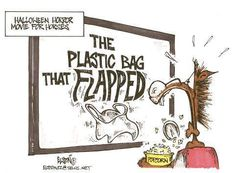 Ha!!! The plastic that flapped! The next horror movie playing in theaters!