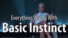 Everything Wrong With Basic Instinct In 15 Minutes Or Less  Courtesy: CinemaSins