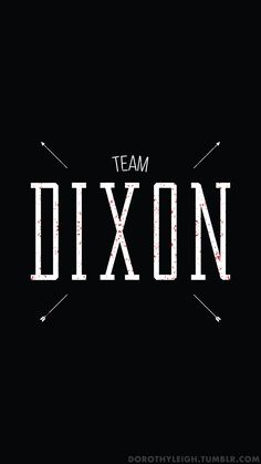 Team Dixon, Wallpaper Blog | Prints available below ^.^TeePublic | Society6 | Redbubble