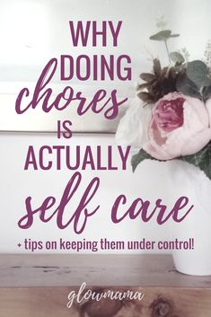 Why doing chores is actually an important part of self care Embrace The Chaos, Self Care, Wellness, Blog, Beauty, Decor, Decoration, Blogging, Decorating