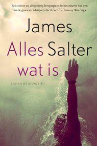 Alles wat is - James Salter