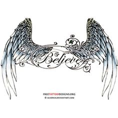 Angel Tattoos found on Polyvore.. instead of believe use a heart
