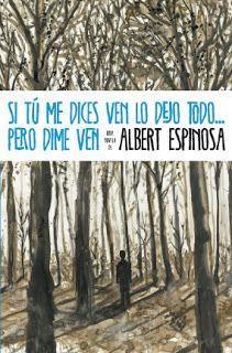 Buy Si tú me dices ven lo dejo todo. pero dime ven by Albert Espinosa and Read this Book on Kobo's Free Apps. Discover Kobo's Vast Collection of Ebooks and Audiobooks Today - Over 4 Million Titles! I Love Books, Good Books, Books To Read, My Books, This Book, Love Me Do, Lectures, Film Music Books, Love Reading