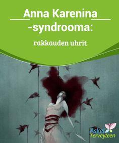 Anna Karenina -syndrooma: rakkauden uhrit   Leo Tolstoin teos Anna Karenina kertoo erittäin intohimoisesta, #voimakkaasta ja #vaarallisesta #rakkaudesta - sellaisesta suhteesta, joka päättyy traagisesti.  #Seksijaparisuhde