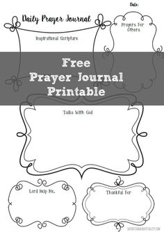Free Daily Prayer Journal Printable   n our fast paced world, it can be difficult to sit down and have a quiet time with your Heavenly Father. I have found one of the best ways to carve out this time is to include writing my thoughts and prayers to Him as part of my Morning Routine and I would like to share this free prayer journal printable I created with my readers.