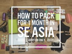 Essential packing guide for 1 month in Southeast Asia. Pack it all into a carry-on, like a BOSS!