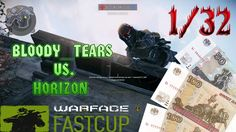Warface Fast Cup 2016 (1/32 Bloody_Tears vs. Horizon)