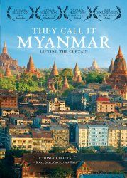 They Call it Myanmar - Documentary about the struggles of the people of Burma.