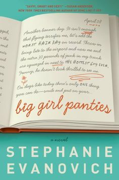 Big Girl Panties: A Novel by Stephanie Evanovich, http://www.amazon.ca/dp/B009NG0MCS/ref=cm_sw_r_pi_dp_DZ3fsb19T3M4P