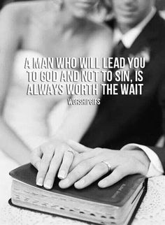 I pray for God to one day give me a man like this. Until then, I need to focus on serving Him!