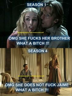 Moral of the story: Whatever Cersei does, she's always a bitch. :P