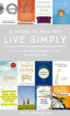 12 Powerful Books to Help You Live More Simply is part of Books to read - 12 Books to Help You Live Simply A reading list to help you carve out time and attention for the things that really matter! I Love Books, Good Books, My Books, Teen Books, Book Suggestions, Book Recommendations, Reading Lists, Book Lists, Reading Books