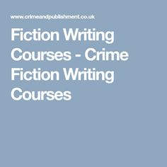 Fiction Writing Courses - Crime Fiction Writing Courses Crime Fiction, Fiction Writing, Writing Courses, Writer, Author, Books, Life, Libros, Handwriting Classes