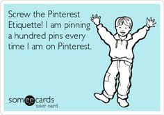 """And I'm not following you, either! Thank you, whoever made this, for making a meme to point out how silly the """"Pinterest Etiquette"""" memes are."""