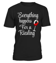 """# Everything Happens for A Riesling T- Shirt .  Special Offer, not available in shops      Comes in a variety of styles and colours      Buy yours now before it is too late!      Secured payment via Visa / Mastercard / Amex / PayPal      How to place an order            Choose the model from the drop-down menu      Click on """"Buy it now""""      Choose the size and the quantity      Add your delivery address and bank details      And that's it!      Tags: Everything Happens for A Riesling T…"""