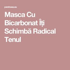 Masca Cu Bicarbonat Îți Schimbă Radical Tenul