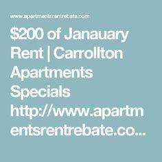 $200 of Janauary Rent | Carrollton Apartments Specials http://www.apartmentsrentrebate.com/200-of-janauary-rent-carrollton-apartments-specials/
