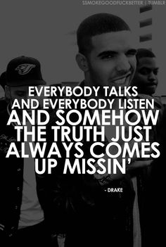 Yup. The truth somehow falls through the cracks... #Drizzy #Drake quotes If you a rapper or singer CLICK HERE and check out my BEATS!