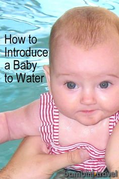 How to Introduce Infants to Water | simple tips for swimming with your baby | Bambini Travel