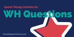 Home Speech Home: Speech Therapy Activities for WH Questions. Pinned by SOS Inc. Resources. Follow all our boards at pinterest.com/sostherapy/ for therapy resources.