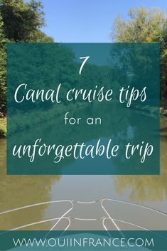 Oui In France 7 Canal cruise tips to keep in mind for an unforgettable trip