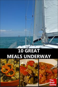 """Ten of my """"go-to"""" meals to prepare ahead of time when we're going to be eating underway.  via @TheBoatGalley"""