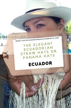 Learn more about the Panama Hats, or Ecuadorian straw hats, about its origins and how to get one of these elegant souvenirs from Ecuador! Best Places To Retire, Explore Dream Discover, Spanish Speaking Countries, Straw Hats, Just Dream, Galapagos Islands, How To Speak Spanish, Plan Your Trip, Lonely Planet