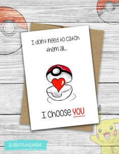 I Choose You | Pokemon | Love | Cute Boyfriend Card | Valentine's Day | Girlfriend | Nintendo | Nerdy Gamer | Pokeball | Catch Them All by BlobbieFromGuimbar on Etsy https://www.etsy.com/uk/listing/461222990/i-choose-you-pokemon-love-cute-boyfriend