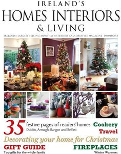 Ireland's Homes Interiors & Living Magazine Ireland Homes, Living Magazine, December 2013, Winter Warmers, Top Gifts, Christmas Home, Gift Guide, News Archives, Table Decorations