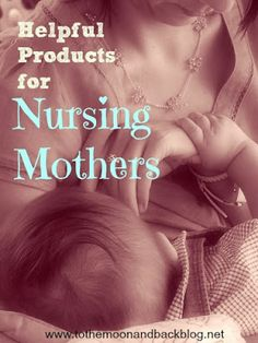 Helpful Products for Nursing Mothers {Review}