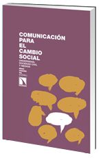 Comunicación para el cambio social : universidad, sociedad civil y medios / Iñaki Chaves Gil, (coord.)