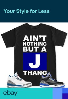 huge selection of 7082b 0b36a J THANG Blue T Shirt to match with Air Jordan Retro 3 True Blue Cement OG  Shoes