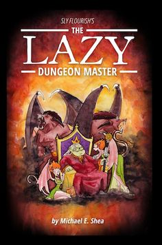 The Lazy Dungeon Master, D&D tips, DM tips, Game Master Tips, How to DM, Dungeons and Dragons, 5e D&D, 5th edition dungeons and dragons.