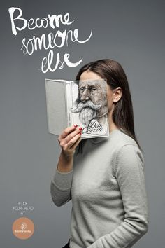 become someone else  When one reads books, he/she starts living it and identifies with main character. These print ads focus on the idea of becoming someone else. Design by love agency a Lithuania based design practice.