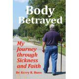 Body Betrayed: My Journey through Sickness and Faith (Kindle Edition)By Cathy Bunn