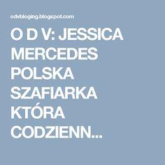 O D V: JESSICA MERCEDES   POLSKA SZAFIARKA KTÓRA CODZIENN...