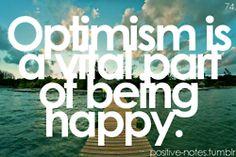 Always be optimistic