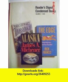 The Edge / Alaska / Thornyhold (Readers Digest Condensed , Vol. 2, 1989) Dick Francis, James A. Michener, Mary Stewart ,   ,  , ASIN: B000CIJT8O , tutorials , pdf , ebook , torrent , downloads , rapidshare , filesonic , hotfile , megaupload , fileserve