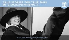 True Stories for True Fans of Biography & Memoir