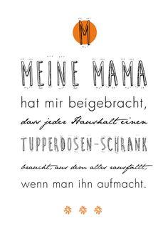 """Lustiges Spruch Poster """"Meine Mama hat mir beigebracht, dass jeder Haushalt einen Tupperdosen-Schrank braucht,..."""" als Geschenk für den Muttertag / funny quote poster for mother's day made by Lache Liebe Lebe via DaWanda.com"""