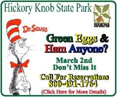 Great event at Hickory Knob State Park in McCormick, SC (March 2-3, 2012). Only $69.95 for an overnight stay and breakfast for up to 2 adults (kids stay/eat free)!!  They are celebrating Dr. Seuss's birthday with a movie, green eggs and ham and a hike! www.hickoryknobresort.com