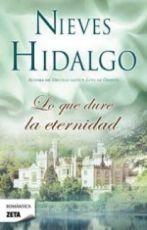 Lo que dure la eternidad | Nieves Hidalgo | Tú qué lees