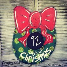 Christmas Wreath Chalkboard Countdown can add personalization- Wood Cut Out Door Hanger Christmas Front Doors, Christmas Door, Christmas Wreaths, Alabama Door Hanger, Days Until Christmas, Wooden Door Hangers, Girl Scout Cookies, Wood Doors, Christmas Patterns