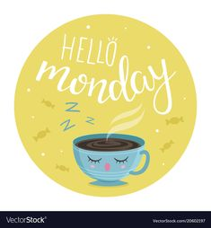 Hello monday vector image on VectorStock Good Morning Cards, Good Morning Good Night, Morning Messages, Morning Greeting, Monday Morning Quotes, Thursday Quotes, Monday Quotes, Night Quotes, Hello Thursday