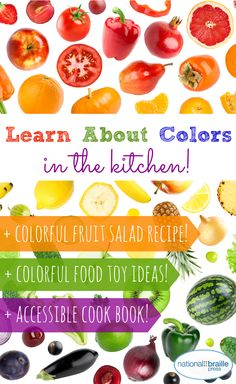Flavors, smells and textures can enhance color lessons for children who are blind. Find out how to talk and learn about colors in the kitchen!
